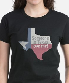Someone in Texas Love Me Tee