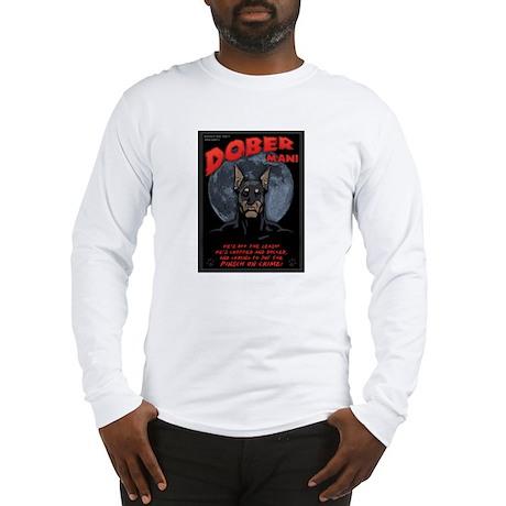 Dober Man! Long Sleeve T-Shirt