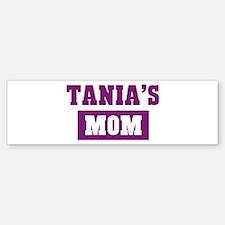 Tanias Mom Bumper Bumper Bumper Sticker