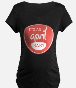 Red It's an April Baby T-Shirt