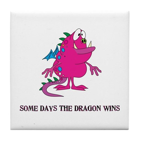 Some Days the Dragon Wins Tile Coaster