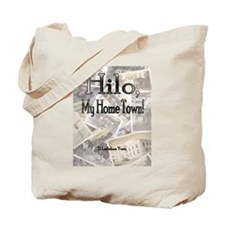 Hilo, My Home Town! Tote Bag