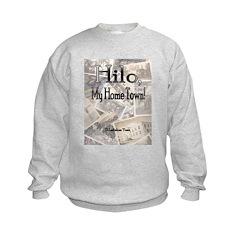 Hilo, My Home Town! Sweatshirt