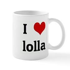 I Love lolla Mug