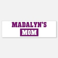 Madalyns Mom Bumper Bumper Bumper Sticker
