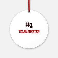 Number 1 TELEMARKETER Ornament (Round)