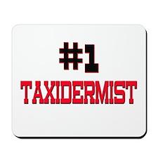 Number 1 TAXIDERMIST Mousepad