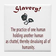 Slavery Tile Coaster