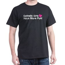 Catholic Girls Have more Fun Black T-Shirt
