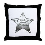 The Stinkin Badge Throw Pillow