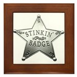 The Stinkin Badge Framed Tile