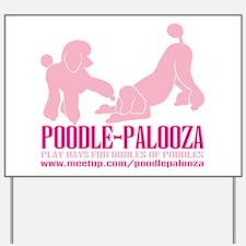 POODLE PALOOZA Yard Sign