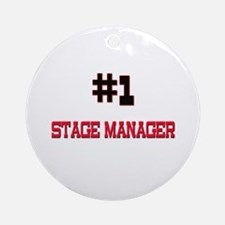 Number 1 STAGE MANAGER Ornament (Round)