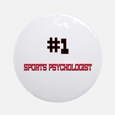 Number 1 SPORTS PSYCHOLOGIST Ornament (Round)