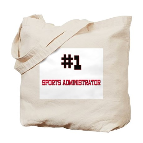Number 1 SPORTS ADMINISTRATOR Tote Bag
