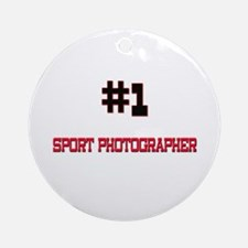 Number 1 SPORT PHOTOGRAPHER Ornament (Round)