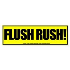Flush Rush! - Bumper Bumper Sticker