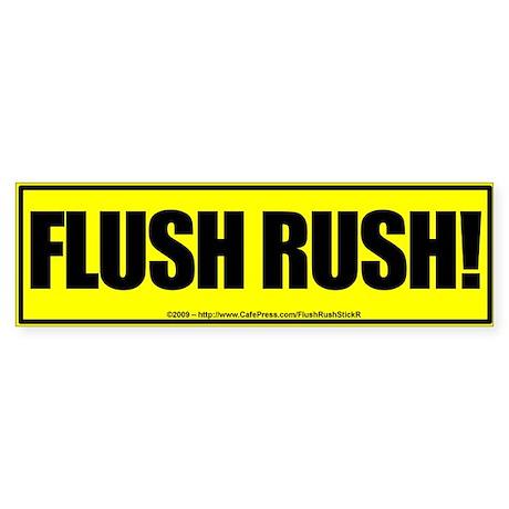 Flush Rush! - Bumper Sticker