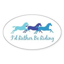 I'd Rather Be Riding Oval Decal