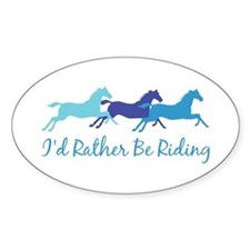 I'd Rather Be Riding Oval Stickers