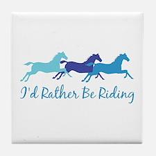 I'd Rather Be Riding Tile Coaster