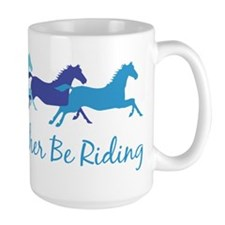 I'd Rather Be Riding Mug