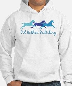 I'd Rather Be Riding Jumper Hoody