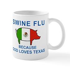 Swine Flu: God Loves Texas Small Mug