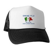 Swine Flu: God Loves Texas Trucker Hat