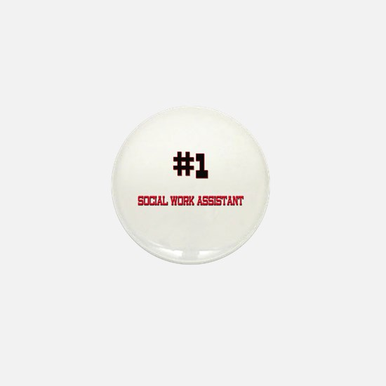 Number 1 SOCIAL WORK ASSISTANT Mini Button