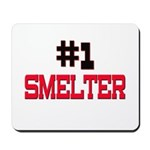 Number 1 SMELTER Mousepad