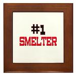 Number 1 SMELTER Framed Tile