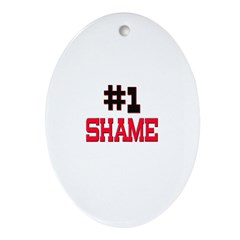 Number 1 SHAME Oval Ornament