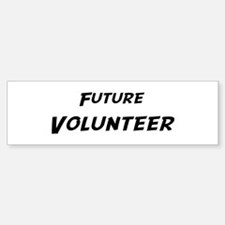 Future Volunteer Bumper Bumper Bumper Sticker