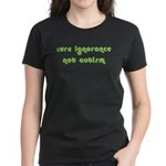 Cure Ignorance (Green) Women's Dark T-Shirt