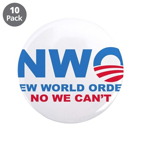 """No Obama NWO No we can't 3.5"""" Button (10 pack)"""