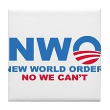 No Obama NWO No we can't Tile Coaster