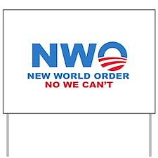 No Obama NWO No we can't Yard Sign