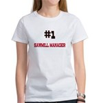Number 1 SAWMILL MANAGER Women's T-Shirt