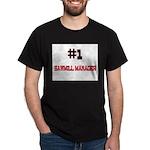 Number 1 SAWMILL MANAGER Dark T-Shirt