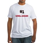 Number 1 SAWMILL MANAGER Fitted T-Shirt