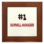 Number 1 SAWMILL MANAGER Framed Tile