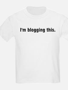 I'm blogging this. T-Shirt