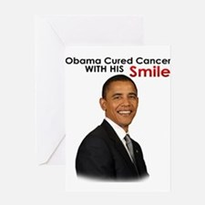 Barack Obama Cured cancer with his smile. Greeting