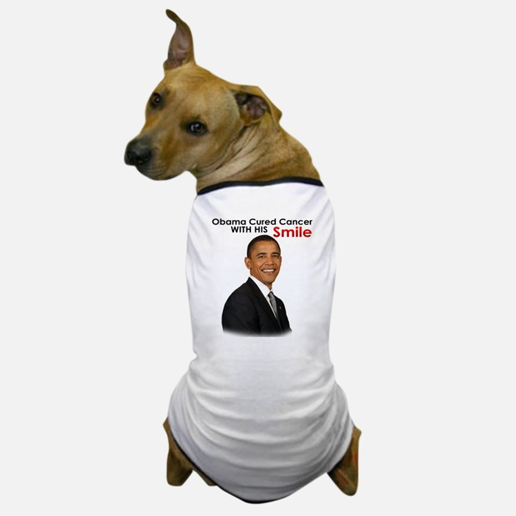Barack Obama Cured cancer with his smile. Dog T-Sh