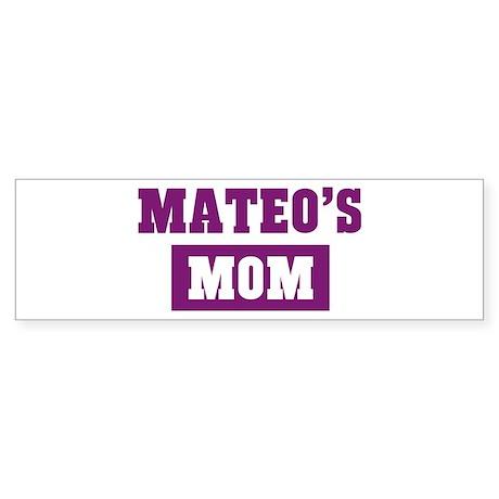 Mateos Mom Bumper Sticker