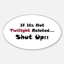Twilight-related, Shut Up! Decal