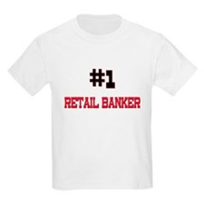 Number 1 RETAIL BANKER T-Shirt