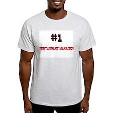 Number 1 RESTAURANT MANAGER T-Shirt