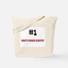 Number 1 REMOTE SENSING SCIENTIST Tote Bag